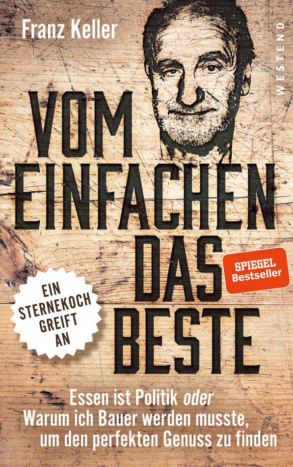 """""""Vom Einfachen das Beste"""", heißt das Buch ist das Motto von Franz Keller"""